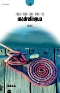 20674347_madrelingua-di-julio-monteiro-martins-recensione-cura-di-lorenzo-spurio-2