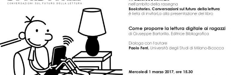 1.3.2017 – Come proporre la lettura digitale ai ragazzi di Giuseppe Bartorilla