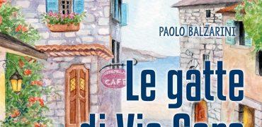 """Un viaggio nei misteri della vita e delle emozioni umane; esce """"Le gatte di Via Sara"""" di Paolo Balzarini"""