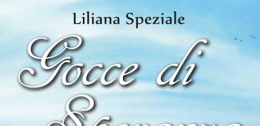 """La consapevolezza di non essere soli; esce """"Gocce di speranza"""" di Liliana Speziale"""