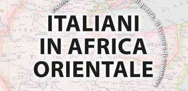 """31.10.2018 """"Italiani in Africa orientale"""" di Vincenzo Meleca"""