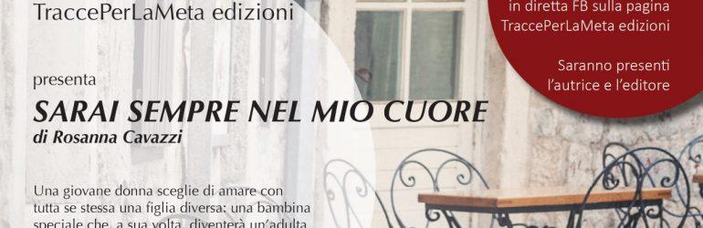 """7.5.2019 – Presentazione del libro """"Sarai sempre nel mio cuore"""" di Rosanna Cavazzi"""
