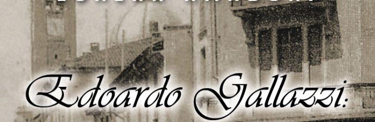 """È uscito """"Edoardo Gallazzi: uno storico di Busto e i suoi scritti"""" di Lorena Amadori"""